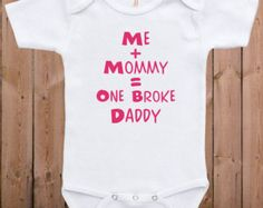 Funny baby clothes newborn baby clothes me and mommy = broke daddy gift for dad gift for mom baby gift idea baby bodysuit one piece romper
