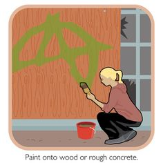 Paint onto wood or rough concrete