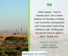 "Kenya, Africa | Swahili language programs via TWR - Trans World Radio | ""Hello, pastor. I live in Nairobi and I am a keen listener of Heralds of Hope. I am currently unemployed and it has been hard living without a job. Kindly pray for me for God to open a door. Thank you."" - Listener to Swahili program // Africa / Kenya / Nairobi / Radio / Media / Audio / Sermon / Bible Teaching / Technology /"