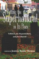 Putting the supernatural in its place : folklore, the hypermodern, and the ethereal