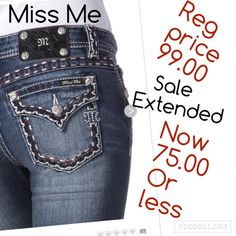 SALE EXTENDED NWT MISS ME JEANS Miss Me Blow out SALE EXTENDED reg price 99.00 now for limited time 75.00 and under. Price as marked only! Final Price a Few brand new listings as of today are reg price as marked Miss Me Jeans Boot Cut