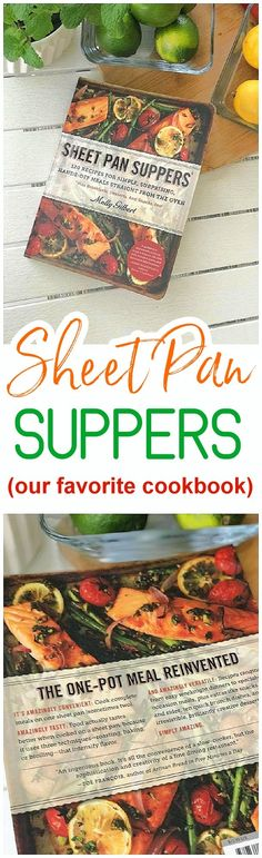 Easy and Quick Sheet Pan Suppers Recipe Book by Molly Gilbert - Family Style ONE Pan meals - baked and healthier lunches and dinners