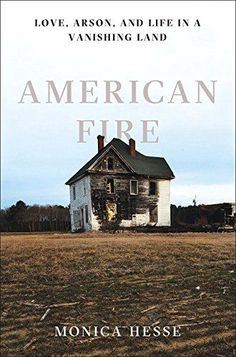 American Fire: Love, Arson, and Life in a Vanishing Land ...  Please click on the audio cover to check availability or to place a hold @ Otis .