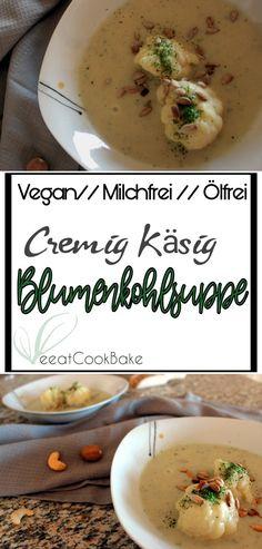 Käsige Blumenkohlsuppe - vegan, ölfrei, milchfrei, vollwertig, vegan rezept, plantbased,
