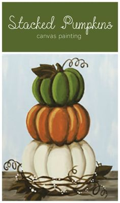 Social Artworking Canvas Painting Design - Stacked Pumpkins This stack of rustic pumpkins makes you want to go right out to the patch to pick some real ones. The muted fall palette is popular in home decor right now but can be swapped out to match any hom Canvas Painting Designs, Fall Canvas Painting, Autumn Painting, Autumn Art, Tole Painting, Diy Canvas, Fall Paintings, Pumpkin Painting, Canvas Ideas
