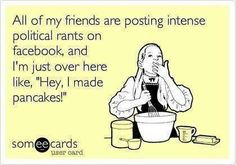 Yep, pretty much. But the world needs at least some people to make good pancakes, so I think it's okay ;)
