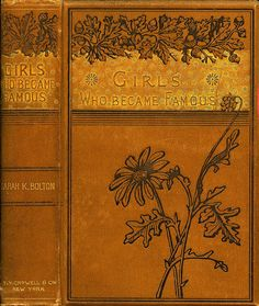 Bolton--Lives of Girls Who Became Famous--Crowell 1886 | by Sundance Collections