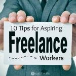 10 Tips For Aspiring Freelance Workers