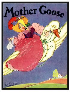 Old Mother Goose, when she wanted to wander, would fly through the air on a very fine gander.