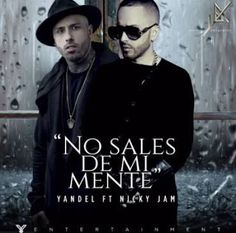 Yandel - No Sales De Mi Mente ft Nicky Jam
