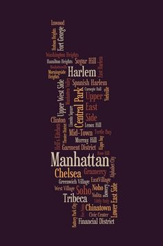 Typography |Manhattan New York     A typographic text map of Manhattan, New York, with the names of the districts and neighborhoods.