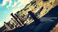 È questione di punti di vista.  Area archeologica di Turris Libisonis.  Antiquarium Turritano.  Porto Torres.