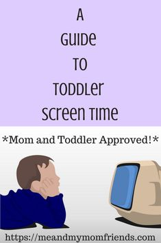 A Guide to Toddler Screen Time - meandmymomfriends.com
