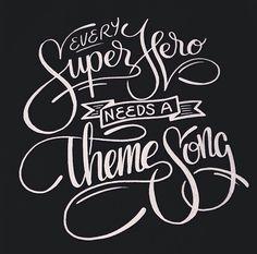 "Type type ""Every Superhero needs a Theme Song"" Typography"