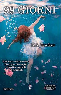 I miei magici mondi: Recensione: 99 giorni di K.A. Tucker