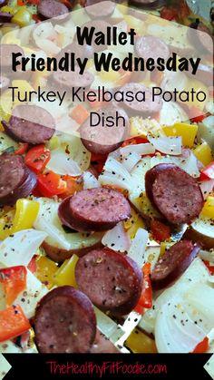 Wallet Friendly Wednesday Turkey Kielbasa Potato Dish