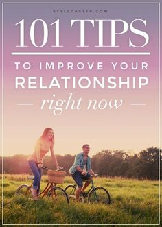 101 Tips To Improve Your Relationship Right Now. This is FULL of GREAT advice everyone should read