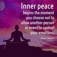 Inner peace begins the moment you choose not to allow another person or event to control your emotions. So beautiful. New challenge next hour. Meeting new person about work (you have known them). Yoga Quotes, Motivational Quotes, Life Quotes, Inspirational Quotes, Peace Quotes, Truth Quotes, Wisdom Quotes, Success Quotes, Positive Thoughts