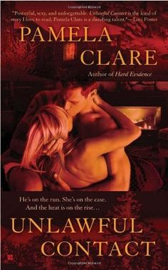 Unlawful Contact (I-Team Series, Book by Pamela Clare Ya Books, Great Books, Books To Read, Paranormal Romance, Romance Novels, Movies Worth Watching, Best Novels, Reading Levels, Book Authors