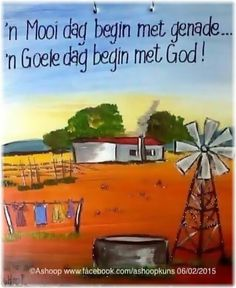 """ 'n Mooi dag begin met genade.'n goeie dag begin met God"" __[AShooP-Tuinkuns/FB] Sign Quotes, Cute Quotes, Bible Quotes, Qoutes, Good Morning Good Night, Good Morning Wishes, Good Morning Quotes, Prayer Verses, Bible Verses"