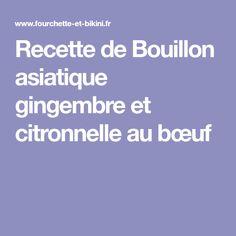 Recette de Bouillon asiatique gingembre et citronnelle au bœuf