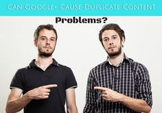 Can Google Plus Posts Cause Duplicate Content Problems?  Find out at http://stonet.co/GPlusDuplicateContent