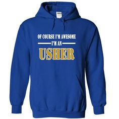 Of Course Im Awesome Im an USHER - #zip up hoodie #green hoodie. LOWEST SHIPPING => https://www.sunfrog.com/Names/Of-Course-Im-Awesome-Im-an-USHER-tbobwjidsg-RoyalBlue-12190552-Hoodie.html?id=60505