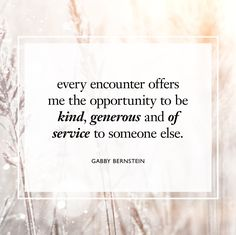 be thankful for every opportunity you have to be kind, generous and of service to someone else. Monday Inspiration, Philosophy Quotes, Someone Elses, Sentences, Letter Board, Opportunity, My Life, Lyrics, Encouragement