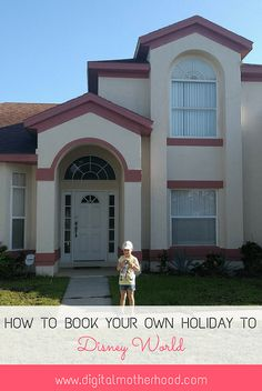 How To Book Your Own Holiday To Disney World - save money by not booking through a travel agent!