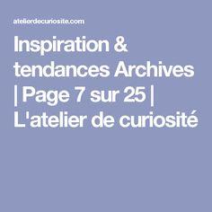 Inspiration & tendances Archives   Page 7 sur 25   L'atelier de curiosité