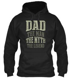 Dad The Man The Myth The Legend Black Sweatshirt Front