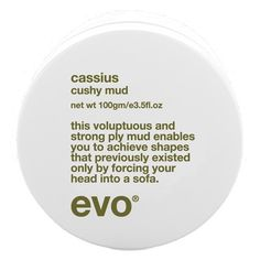 EVO CASSIUS CUSHY CLAY 100g - this voluptuous and strong ply mud enables you to achieve shapes that previously existed only by forcing your head into a sofa. £13.50