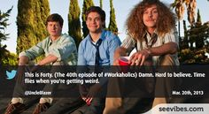March 20th 2013: Great moment for Workaholics TV show with the 40th episode broadcasted last night, lots of emotions shared with their fans, 2081 retweets in Canada - #Seevibes #TopRetweet #Twitter #Workaholics - https://twitter.com/UncleBlazer/status/314563084612153345