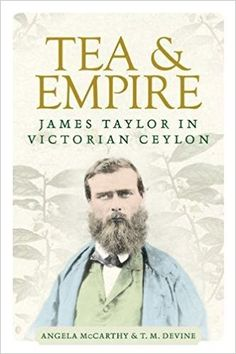 Amazon.fr - Tea and Empire: James Taylor in Victorian Ceylon - Angela McCarthy, T. Devine - Livres