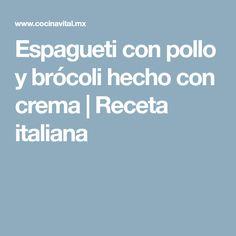Espagueti con pollo y brócoli hecho con crema   Receta italiana