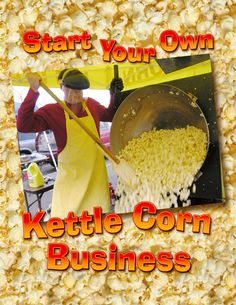 Start Your Own Kettle Corn Business ebook cover. Over 60 pages in length, fully… Kettle Corn Machine, Kettle Corn Popcorn, Nut Recipes, Popcorn Recipes, Popcorn Balls, Wicked Good, Cook Off, Girl Scout Cookies, Food Festival