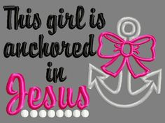 This girl is anchored in Jesus applique embroidery design, anchor and bow applique embroidery design