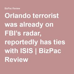 Orlando terrorist was already on FBI's radar, reportedly has ties with ISIS | BizPac Review