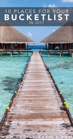 The Maldives - 10 Places you need to travel to in 2017 and the reasons why