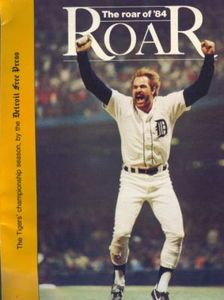 The Roar of Softcover book by Detroit Free Press chronicling the Detroit Tigers 1984 championship season. Front cover features a photo by Mary Schroeder of Kirk Gibson celebrating. Detroit Tigers Baseball, Baseball Boys, Baseball Cards, Kirk Gibson, Tiger World, Detroit Free Press, Mlb Teams, The Championship, Historical Society