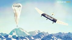 Drones Vs Balloons: Facebook And Google's Battle For Supremacy