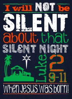 Whether it was in April or September or whenever, I will not be silent about That Night when Jesus/Yeshua was born...