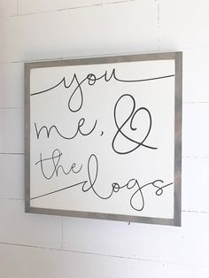 dog room ideas diy home decor signs You, me, and the dog Wood Sign Diy Home Decor Rustic, Wood Signs Home Decor, Handmade Home Decor, Dog Home Decor, Rustic Home Decorating, Living Room Decorating Ideas, Home Decoration, Handmade Toys, Living In Yellow