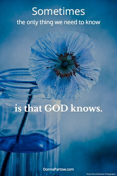 Sometimes all you need to know is that God knows.   #faith