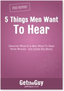Special Report – 5 IMPORTANT Things Men Want To Hear From A Woman - See more at: http://www.gettheguy.co.uk/blog/what-men-want-to-hear-report/#sthash.EDYpa56Y.dpuf