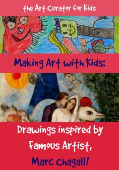 the Art Curator for Kids - Making Art with Kids - Drawings Inspired by Famous Artist Marc Chagall