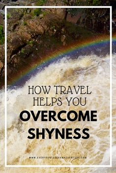 Here are 6 ways travel can help you to overcome shyness — coming from someone who was always incredibly anxious in social situations and easily overwhelmed by talking to new people.