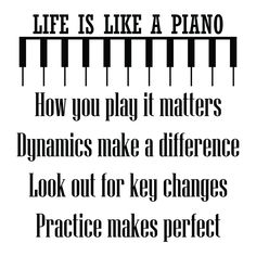 Life is Like A Piano Piano Memes, Piano Quotes, Piano Funny, Music Jokes, Music Humor, Funny Music, Piano Lessons, Music Lessons, Inspirational Verses