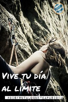 Vive tu día al límite #disfrutaloqueteapasiona  #motivación  #deporte  #escalada