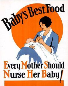 """#allaitement : """"La meilleure nourriture du bébé"""" """"Chaque mère devrait allaiter son bébé"""" Affiche de promotion de l'allaitement, 1930 Publiée par l'American Medical Association"""